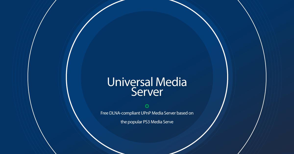 Download Universal Media Server latest release