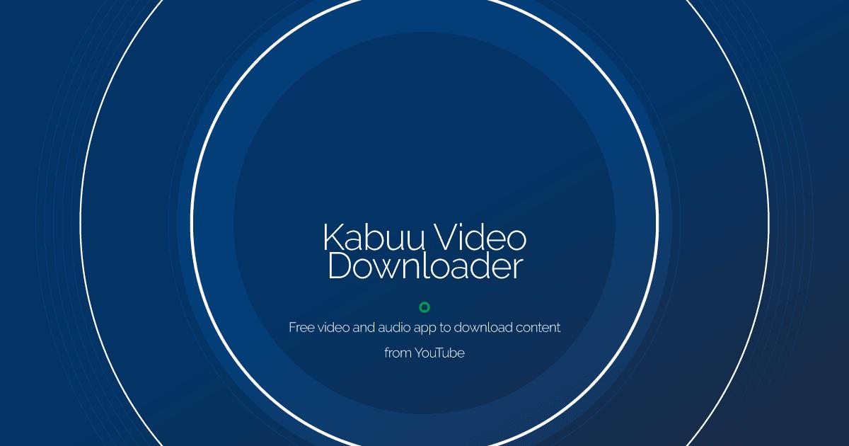 Download Kabuu Video Downloader latest release
